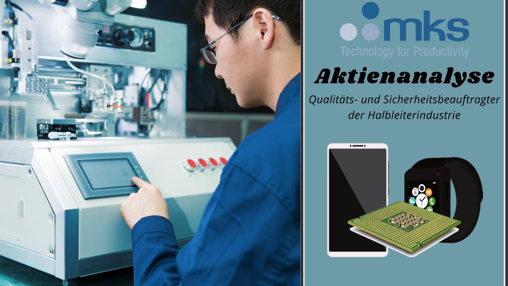 MKS Instruments: Qualitäts- und Sicherheitsbeauftragter der Halbleiterindustrie